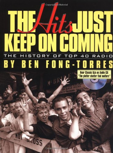 Hits Just Keep on Coming The History of Top 40 Radio  2001 9780879306649 Front Cover
