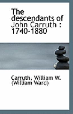 Descendants of John Carruth 1740-1880 N/A edition cover