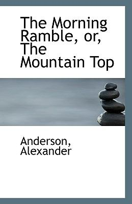Morning Ramble, or, the Mountain Top N/A 9781113427649 Front Cover