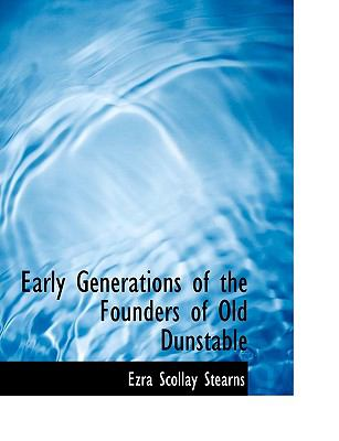 Early Generations of the Founders of Old Dunstable N/A 9781115197649 Front Cover