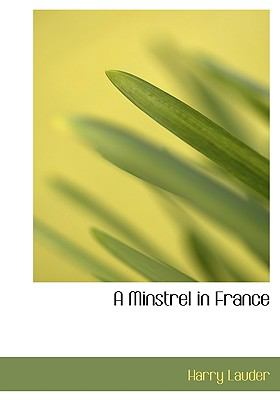 Minstrel in France  N/A 9781115337649 Front Cover