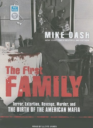 The First Family: Terror, Extortion, Revenge, Murder, and the Birth of the American Mafia  2009 edition cover