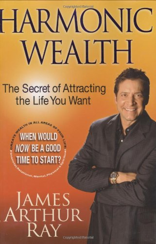 Harmonic Wealth The Secret of Attracting the Life You Want N/A 9781401322649 Front Cover