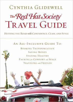 Red Hat Society Travel Guide Hitting the Road with Confidence, Class, and Style  2008 9781401603649 Front Cover