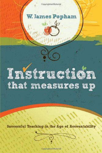 Instruction That Measures Up Successful Teaching in the Age of Accountability  2009 9781416607649 Front Cover