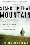 Stand up That Mountain The Battle to Save One Small Community in the Wilderness along the Appalachian Trail N/A edition cover