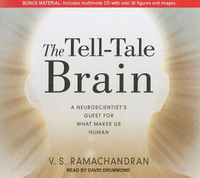 The Tell-tale Brain: A Neuroscientist's Quest for What Makes Us Human Library Edition  2011 edition cover