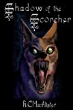 Shadow of the Scorcher  N/A 9781490940649 Front Cover