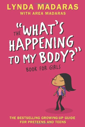 What's Happening to My Body? Book for Girls Revised Edition 3rd 2007 (Revised) 9781557047649 Front Cover