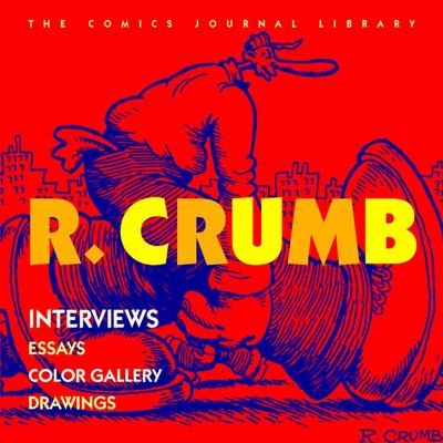 R. Crumb Interviews - Essays - Color Gallery - Drawings  2004 9781560975649 Front Cover