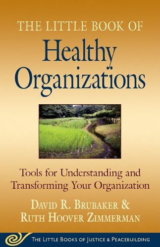 Little Book of Healthy Organizations Tools for Understanding and Transforming Your Organization  2009 edition cover