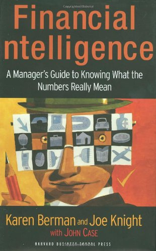 Financial Intelligence A Manager's Guide to Knowing What the Numbers Really Mean  2005 edition cover