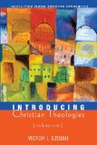 Introducing Christian Theologies, Volume One Voices from Global Christian Communities N/A 9781610973649 Front Cover