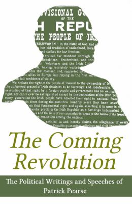 Coming Revolution Political Writings and Speeches of Patrick Pearse  2012 edition cover