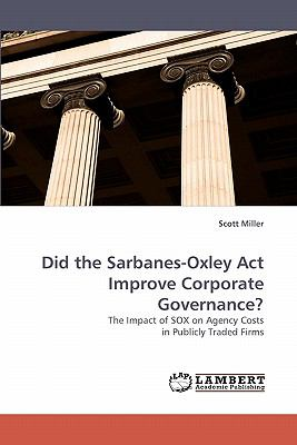 Did the Sarbanes-Oxley Act Improve Corporate Governance?  N/A 9783838320649 Front Cover