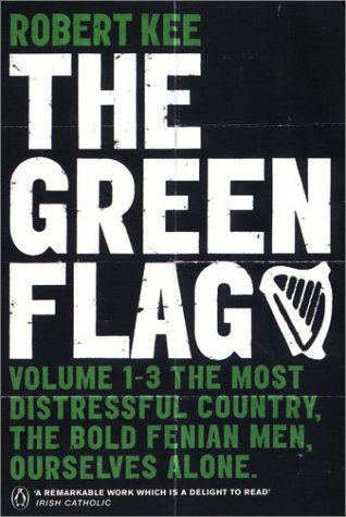 Green Flag The Most Distressful Country, the Bold Fenian Men, Ourselves Alone  2000 edition cover