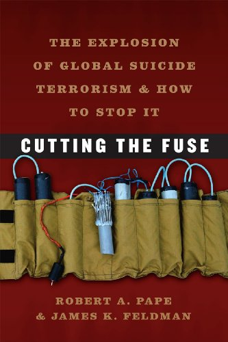 Cutting the Fuse The Explosion of Global Suicide Terrorism and How to Stop It N/A edition cover