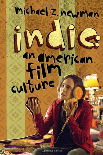 Indie An American Film Culture  2011 edition cover