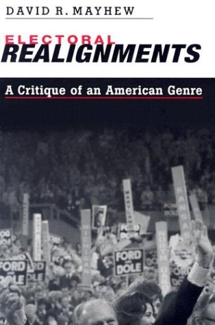 Electoral Realignments A Critique of an American Genre  2004 9780300093650 Front Cover