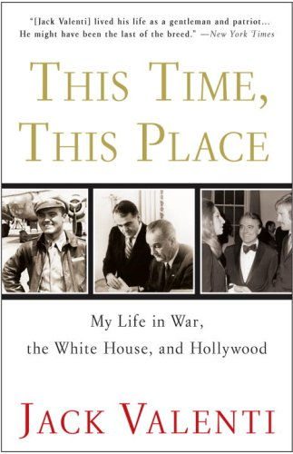 This Time, This Place My Life in War, the White House, and Hollywood N/A 9780307346650 Front Cover