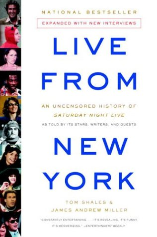 Live from New York An Uncensored History of Saturday Night Live  2003 (Reprint) 9780316735650 Front Cover