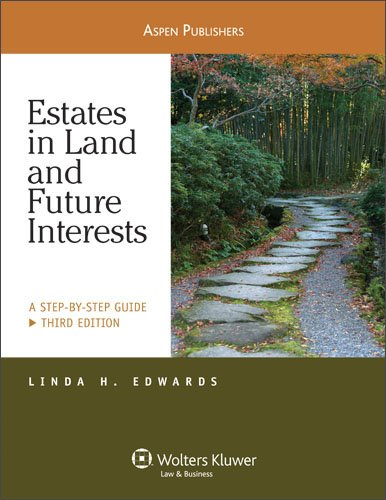 Estates in Land and Future Interests A Step-by-Step Guide, Third Edition 3rd 2009 (Revised) edition cover