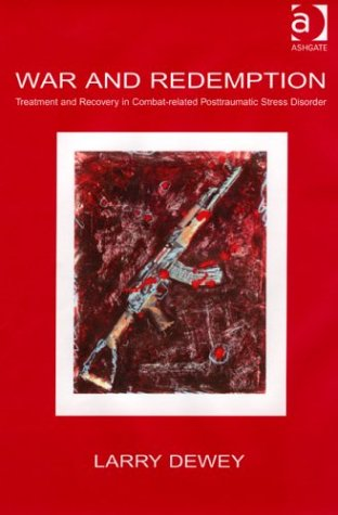 War and Redemption Treatment and Recovery in Combat-Related Post-Traumatic Stress Disorder  2004 edition cover