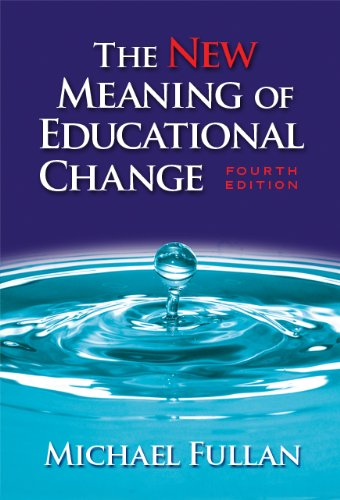 New Meaning of Educational Change  4th 2007 (Revised) edition cover