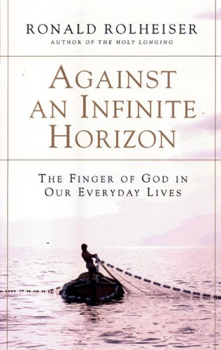 Against an Infinite Horizon The Finger of God in Our Everyday Lives N/A edition cover