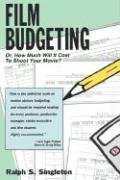 Film Budgeting - or How Much Will It Cost to Shoot Your Movie?  N/A edition cover