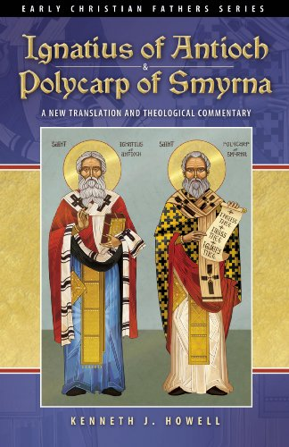 Ignatius of Antioch and Polycarp of Smyrna A New Translation and Theological Commentary  2009 (Expanded) edition cover