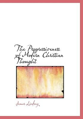 Progressiveness of Modern Christian Thought N/A 9781115371650 Front Cover