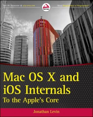 Mac OS X and iOS Internals To the Apple's Core  2013 9781118057650 Front Cover