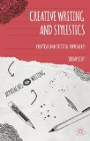 Creative Writing and Stylistics Creative and Critical Approaches  2013 edition cover