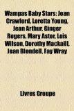 Wampas Baby Stars Joan Crawford, Loretta Young, Jean Arthur, Ginger Rogers, Mary Astor, Lois Wilson, Dorothy Mackaill, Joan Blondell, Fay Wray N/A edition cover