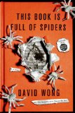 This Book Is Full of Spiders Seriously, Dude, Don't Touch It N/A edition cover