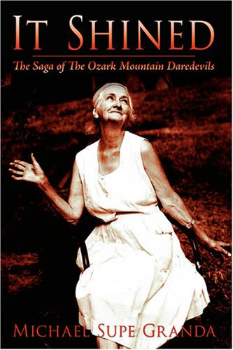 It Shined The Saga of the Ozark Mountain Daredevils  2008 edition cover