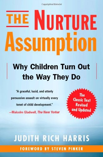 Nurture Assumption Why Children Turn Out the Way They Do 2nd 2009 (Revised) edition cover