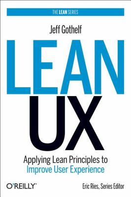 Lean UX Applying Lean Principles to Improve User Experience  2012 edition cover