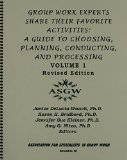 Group Work Experts Share Their Favorite Activities : A Guide to Choosing, Planning, Conducting, and Processing 1st 2006 edition cover