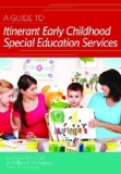 Guide to Itinerant Early Childhood Special Education Services   2011 edition cover