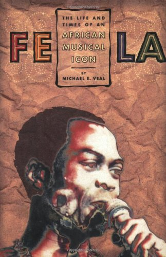 Fela The Life and Times of an African Musical Icon  2000 9781566397650 Front Cover
