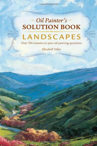 Landscapes Over 100 Answers to Your Oil Painting Questions  2007 9781581808650 Front Cover