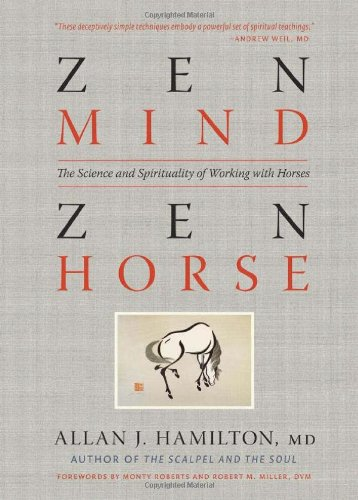 Zen Mind, Zen Horse The Science and Spirituality of Working with Horses  2011 edition cover