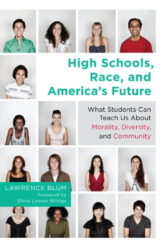 High Schools, Race, and America's Future What Students Can Teach Us about Morality, Diversity, and Community  2012 edition cover