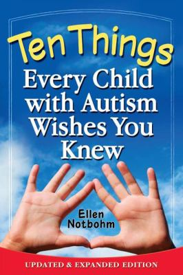 Ten Things Every Child with Autism Wishes You Knew Updated and Expanded Edition 2nd 2012 edition cover