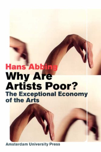 Why Are Artists Poor? The Exceptional Economy of the Arts  2002 edition cover