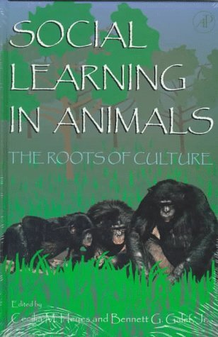 Social Learning in Animals The Roots of Culture  1996 9780122739651 Front Cover