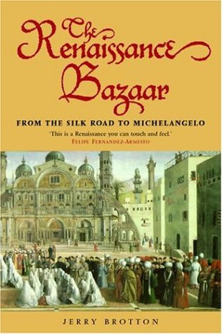 Renaissance Bazaar From the Silk Road to Michelangelo  2003 edition cover