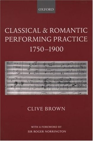 Classical and Romantic Performing Practice 1750-1900   2004 edition cover